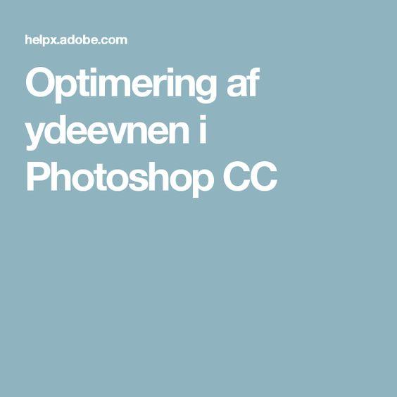 Optimering af ydeevnen i Photoshop CC