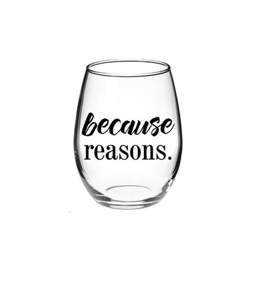 Funny Wine Glass  Wine Glass Gift  Because by DanniBeCollection