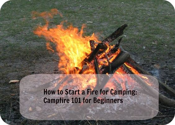 How to Start a Fire for Camping: Campfire 101 for Beginners!