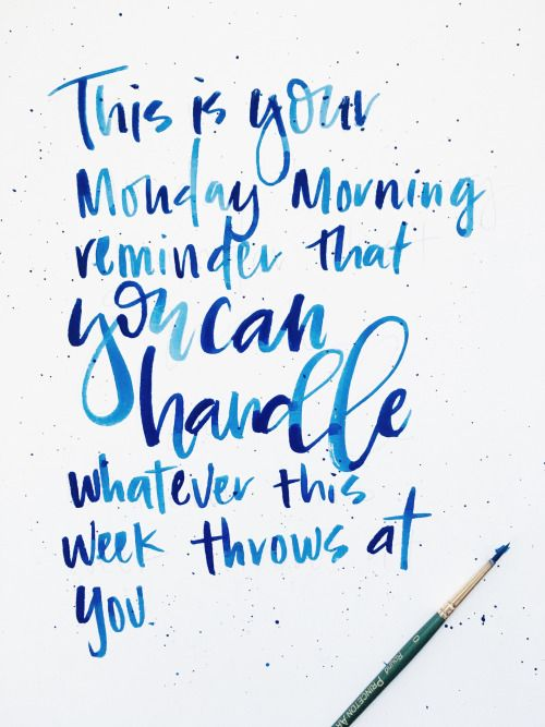 Monday Morning Quotes A Good Monday Morning Reminder Our Favorite Things  Pinterest .