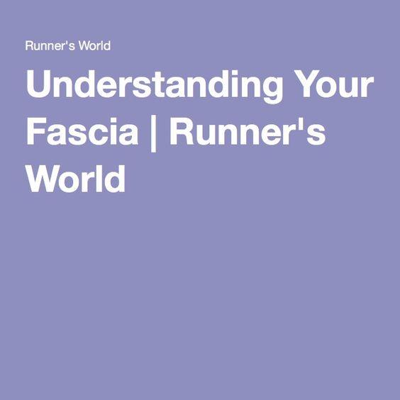 Understanding Your Fascia | Runner's World