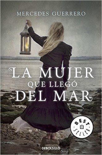 La Mujer Que Llegó Del Mar (BEST SELLER): Amazon.es: MERCEDES GUERRERO: Libros