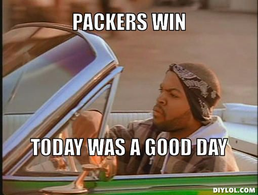 f01d06aa1645830753cdc785baacdce5 ice cubes small towns ice cube it was a good day meme generator packers win today was a,Packers Win Meme