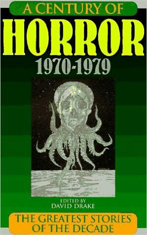 A Century Of Horror: 1970-1979 ** edited by David Drake