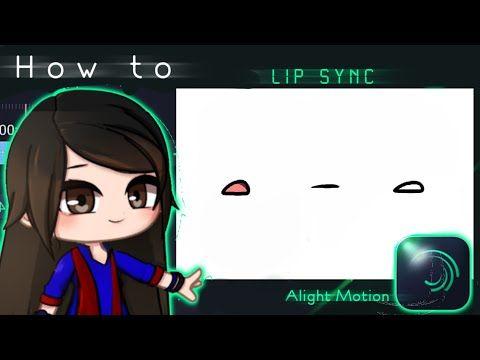 How To Lip Sync In Alight Motion Gacha Stu Club Tutorial Youtube Anime Art Tutorial Digital Art Anime Chibi Girl Drawings