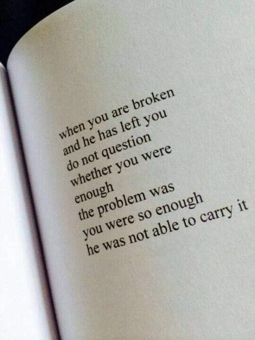 When You Are Broken And He Has Left You Via Https Ift Tt 2ey7hg4 Words Quotes Life Quotes Words