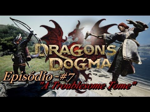 Dragon's Dogma: Dark Arisen - Episódio #7