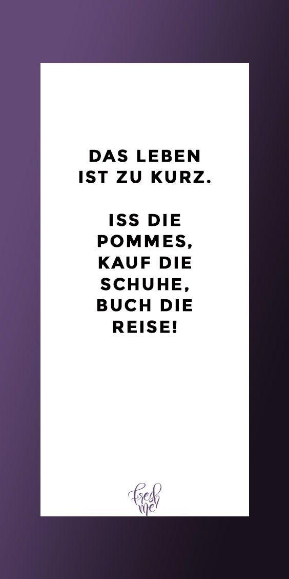 Lustige Spruche Lustig Funny Witzig Das Leben Ist Kurz Iss Die Pommes Kauf Lustige Spruche Inspirierende Zitate Und Spruche Minimalistische Zitate