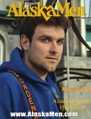 AlaskaMen Fisherman Special Featuring my brothers good friend Joe on the cover!! Ladies he is single!!
