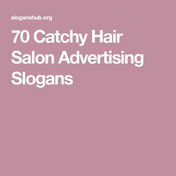 70 Catchy Hair Salon Advertising Slogans Salon Advertising Advertising Slogans Hair Salon