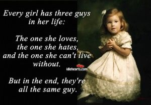 Every Girl Has Three Guys In Her Life: