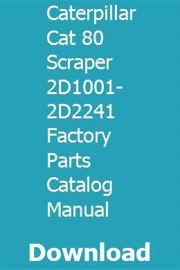 Caterpillar Cat 80 Scraper 2d1001 2d2241 Factory Parts Catalog