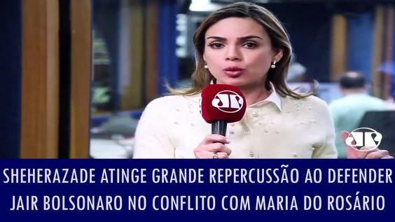 Sheherazade atinge grande repercussão ao defender Bolsonaro no conflito ...