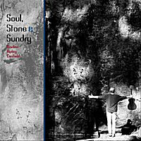 Soul, Stone & Sundry CD.  Beautiful music, part soulful, part inspirational