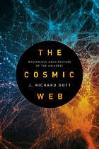 The cosmic web : mysterious architecture of the universe