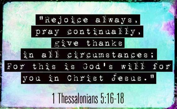 Rejoice Always  Pray Continually  Give Thanks in All circumstances