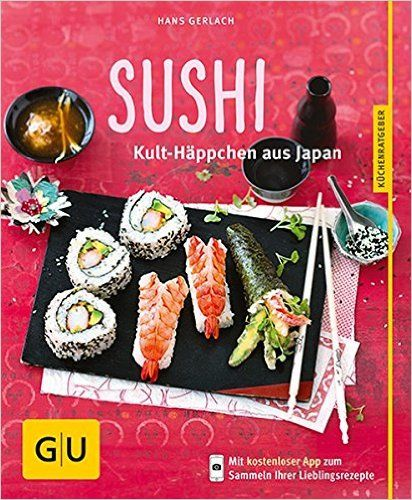 Sushi: Kult-Häppchen aus Japan: Amazon.de: Hans Gerlach: Bücher