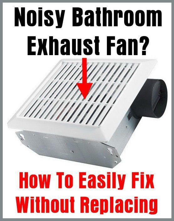 Noisy Bathroom Exhaust Fan How To