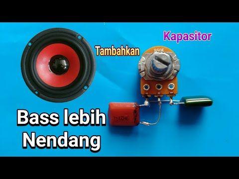 Cara Menambahkan Bass Pada Ampli Hanya Dengan Kapastior Milar Hasilnya Joss Youtube Rangkaian Elektronik Kapasitor Perangkat Lunak