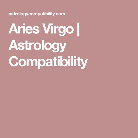 Aries Virgo | Astrology Compatibility