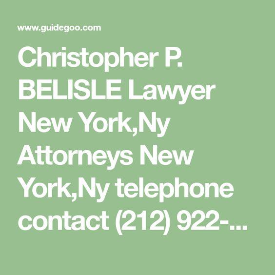 Christopher P Belisle Lawyer New York Ny Attorneys New York Ny Telephone Contact 212 922 2222 Christopher P Belisle Law Lawyer Attorneys Litigation Lawyer