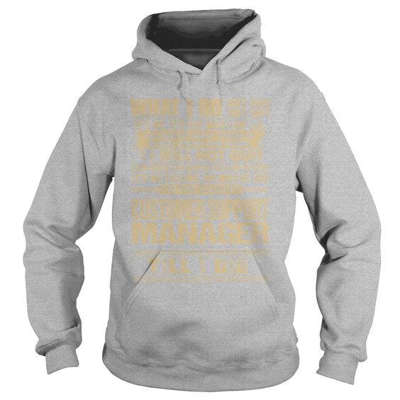Awesome Tee For Customer Support Manager T-Shirts, Hoodies. CHECK PRICE ==► https://www.sunfrog.com/LifeStyle/Awesome-Tee-For-Customer-Support-Manager-Sports-Grey-Hoodie.html?41382