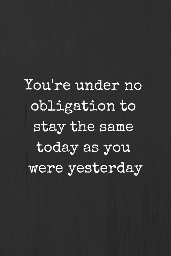 You're under no obligation to stay the same today as you were yesterday #fiercelyunfettered #survivortothriver #narcissism #narcissist #toxicrelationship #emotionalabuse #abuserecovery #recovery #psychologicalabuse #bebetter #breakfree #livefree