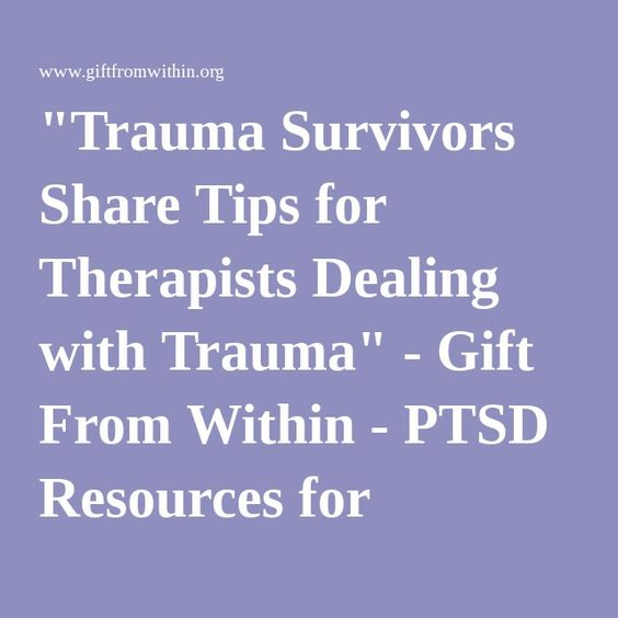 """""""Trauma Survivors Share Tips for Therapists Dealing with Trauma"""" - Gift From Within - PTSD Resources for Survivors and Caregivers"""