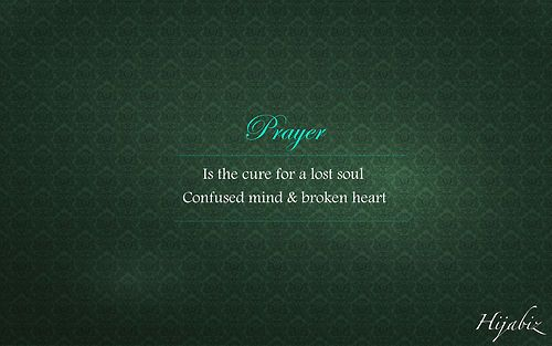 """""""Prayer is the cure for a lost soul, confused mind, and a broken heart."""""""
