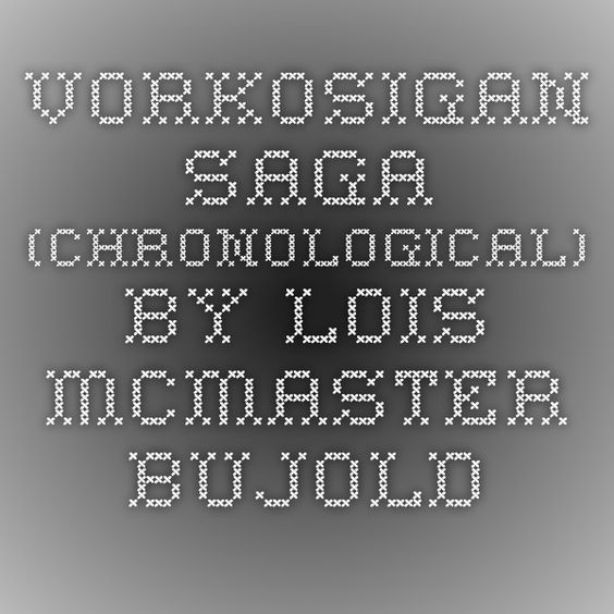 Vorkosigan Saga (Chronological) by Lois McMaster Bujold