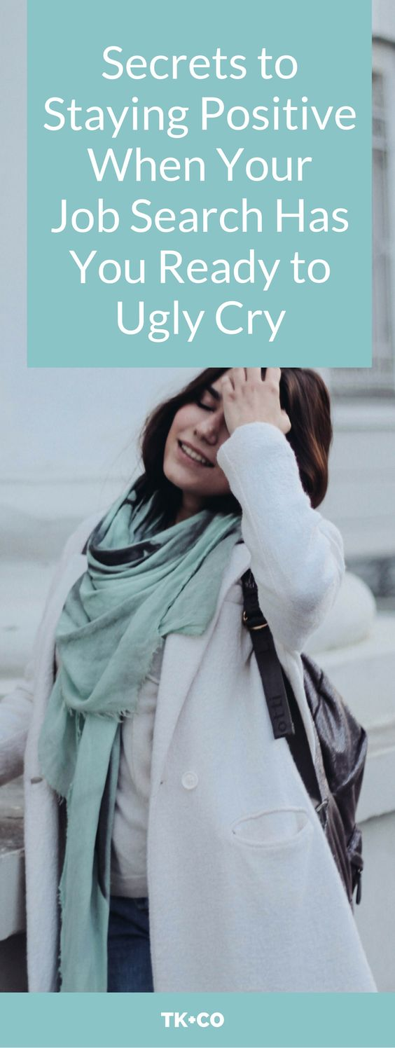 Secrets to staying positive when your job search has you ready to ugly cry in front of what feels like the gazzilionth job application on your laptop. Job Search Tips | Jobs | Career Advice | Interviewing | Interview Tips | Job Search Tricks | Resumes | Cover Letter | Job Interview | Interview Questions | Motivation | Inspiration