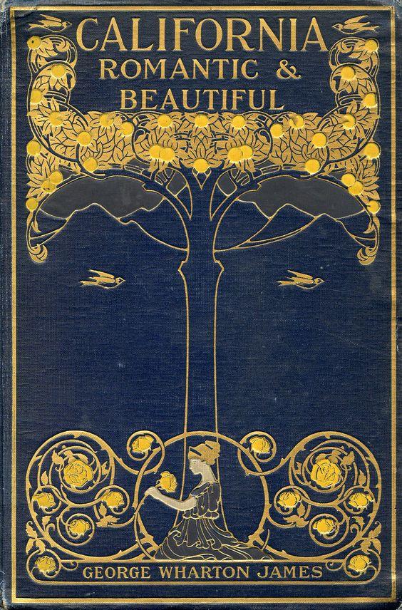 California, Romantic & Beautiful - George Wharton James (1914)