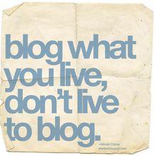 Amen. Living to blog will never feel like enough.