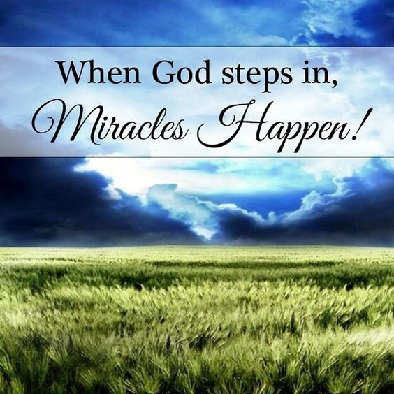 When God steps in, miracles happen! | Quotes | Pinterest ...