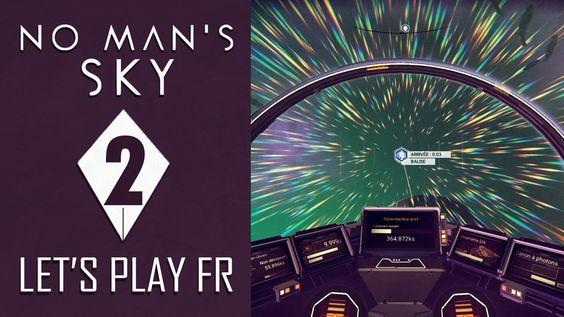 NO MAN'S SKY : Dans l'espace ! | LET'S PLAY FR #2