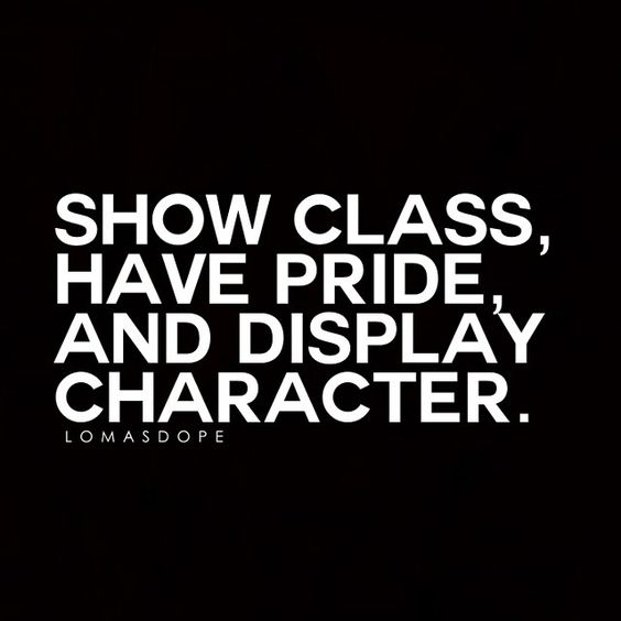 """""""#lomasdope #quotes #inspiration #motivation #class #pride #character"""""""