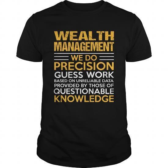 WEALTH MANAGEMENT T Shirts, Hoodies. Get it here ==► https://www.sunfrog.com/LifeStyle/WEALTH-MANAGEMENT-114993087-Black-Guys.html?57074 $22.99