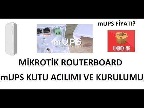 Bu Videomuzda Mikrotik Routerboard Mups Kutu Acilimi Ve Kurulumunu