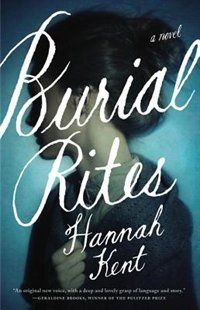 Great Historicals' Review of Burial Rites: A Novel Book by Hannah Kent | Hardcover | chapters.indigo.ca