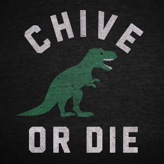 Chive or Die