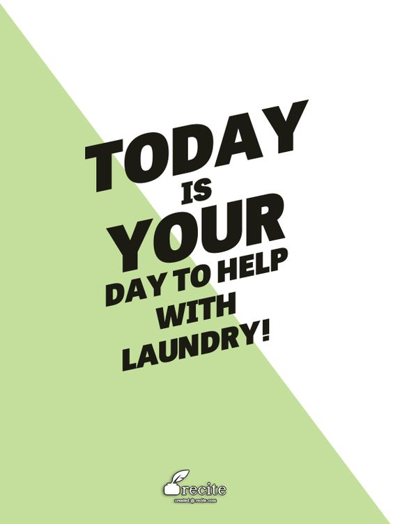 Today is your day to help with laundry! - Quote From Recite.com #RECITE #QUOTE