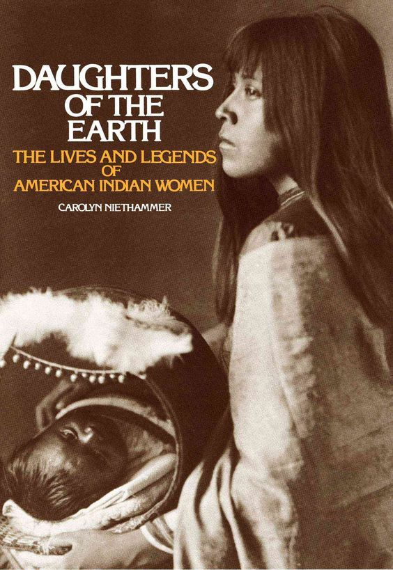 Image result for daughters of the earth the lives and legends of american indian women