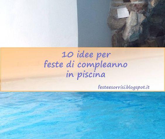 10 idee dal web per feste in piscina per bambini - Blog Feste e Sorrisi  #kidsparty  #festebambini  #kidspoolparty  #partyideas