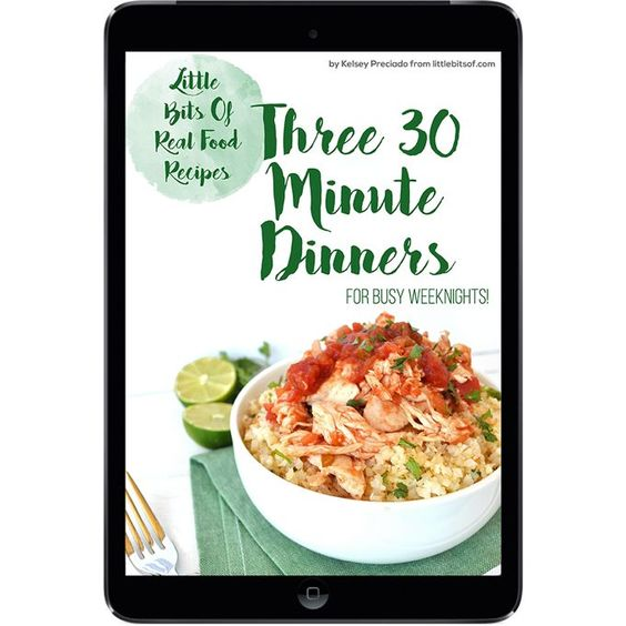 Little bits of real food email list to receive this pdf of three 30