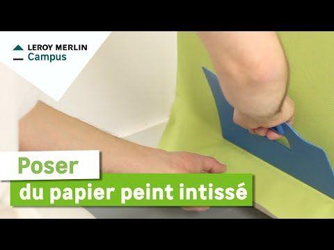 Comment Poser Du Papier Peint Intisse Leroy Merlin Youtube Poser Du Papier Peint Papier Peint Papier Peint Intisse