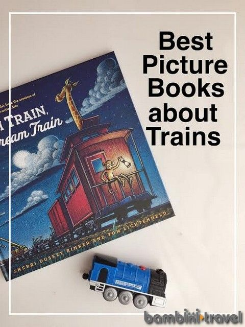 Best Picture Books about Trains | very best children's books about trains for kids of all ages | Bambini Travel