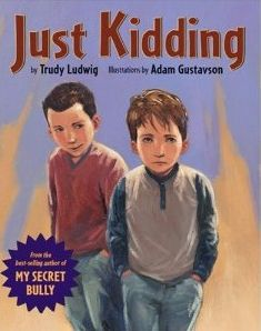 Just Kidding - a book about teasing and then saying you're kidding. Good for theme and perspective.: