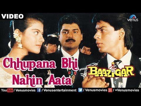 Chhupana Bhi Nahin Aata Full Video Song Baazigar Shahrukh Khan Kajol Vinod Rathod Youtube Romantic Songs Evergreen Songs Bollywood Songs