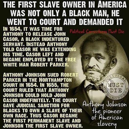 1st slave owner.....