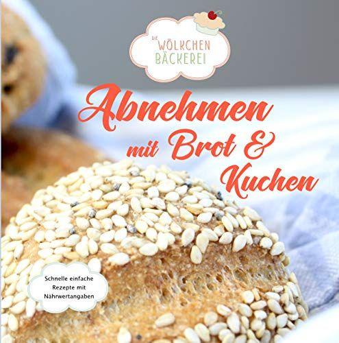 Abnehmen Mit Brot Und Kuchen Die Wolkchenbacker Favorite Books Favorite Books For Women Favorite Books Bulletin Board Brotkuchen Wolkchen Backerei Lecker